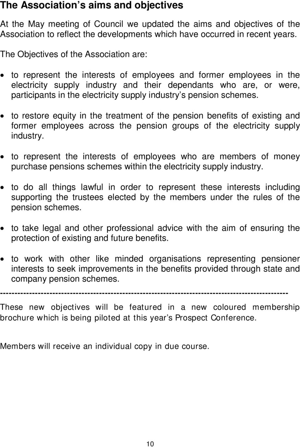 electricity supply industry s pension schemes. to restore equity in the treatment of the pension benefits of existing and former employees across the pension groups of the electricity supply industry.