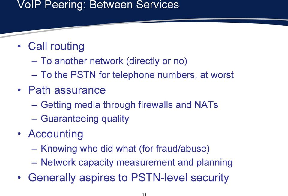 firewalls and NATs Guaranteeing quality Accounting Knowing who did what (for