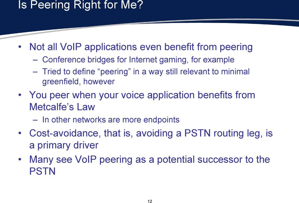 to define peering in a way still relevant to minimal greenfield, however You peer when your voice application