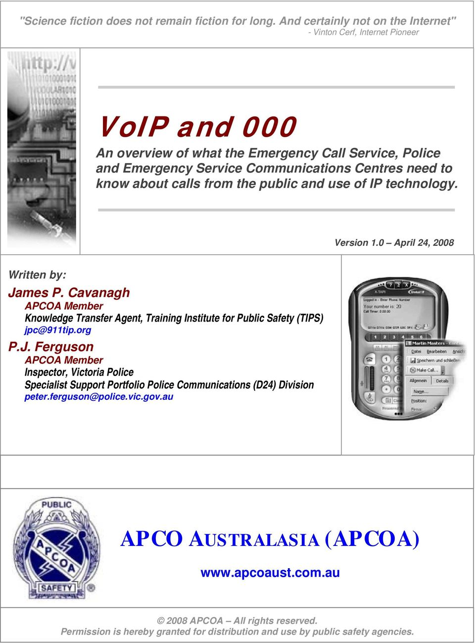 Communications Centres need to know about calls from the public and use of IP technology. Version 1.0 April 24, 2008 Written by: James P.