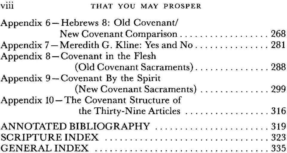 Kline: Yes and No 281 Appendix 8 - Covenant in the Flesh (Old Covenant Sacraments) 288 Appendix 9 -