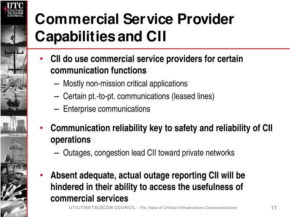 t t communications (leased lines) Enterprise communications Communication reliability key to safety and reliability of CII operations Outages,