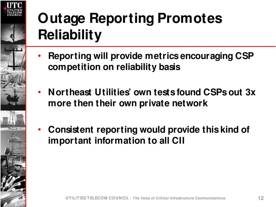 then their own private network Consistent reporting would provide this kind of important
