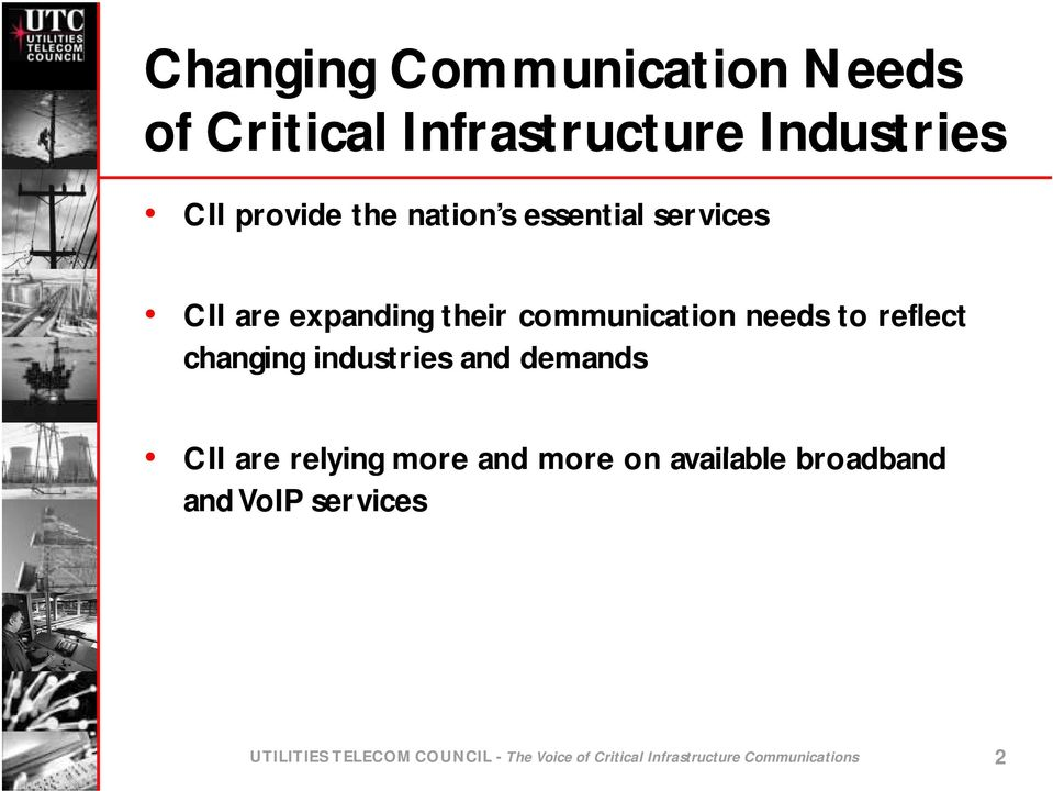 changing industries and demands CII are relying more and more on available broadband d