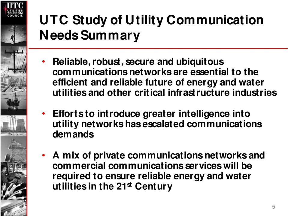 introduce greater intelligence into utility networks has escalated communications demands A mix of private communications