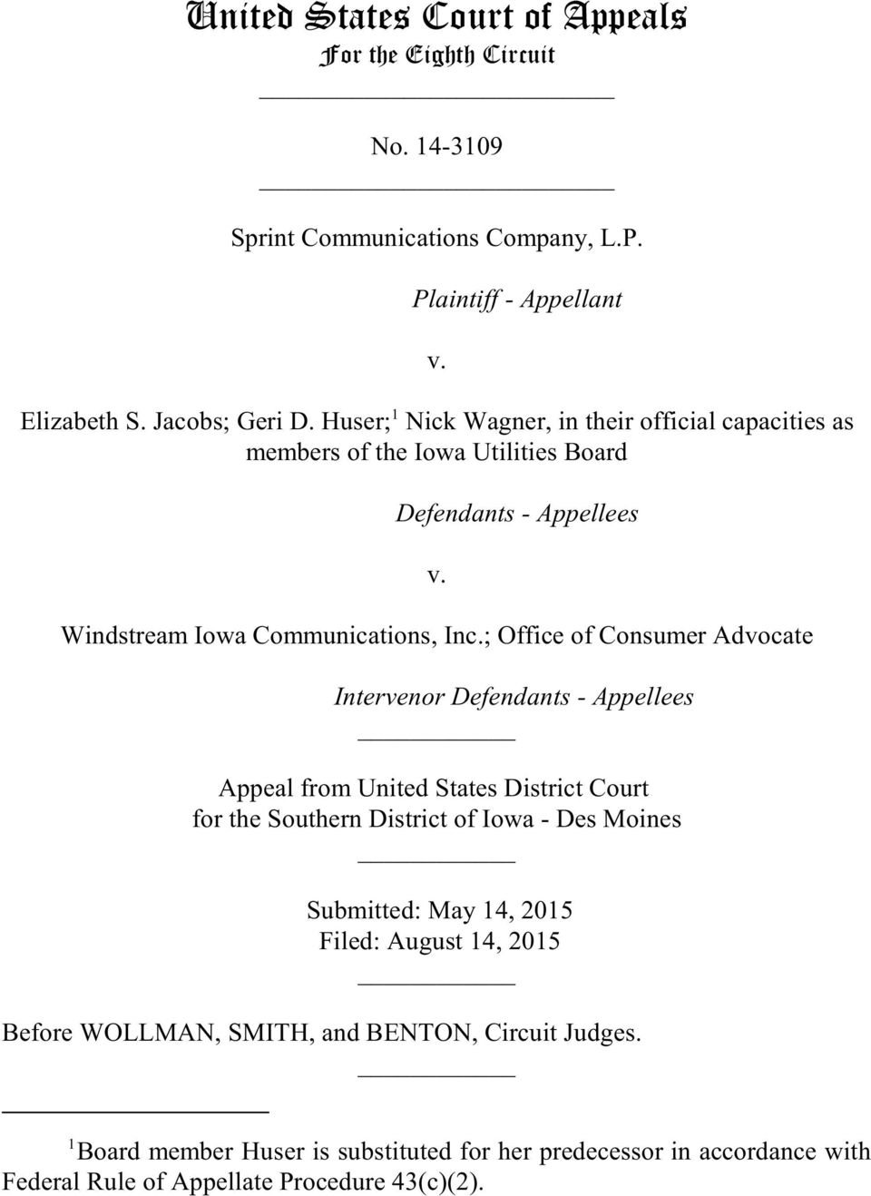 ; Office of Consumer Advocate lllllllllllllllllllllintervenor Defendants - Appellees Appeal from United States District Court for the Southern District of Iowa - Des Moines Submitted: