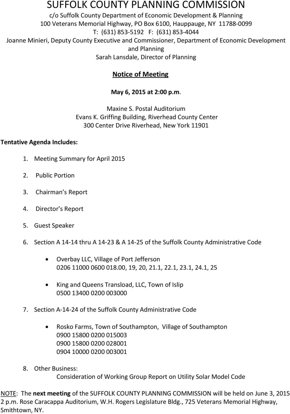 Meeting Summary for April 2015 2. Public Portion 3. Chairman s Report 4. Director s Report 5. Guest Speaker Notice of Meeting at 2:00 p.m. Maxine S. Postal Auditorium Evans K.