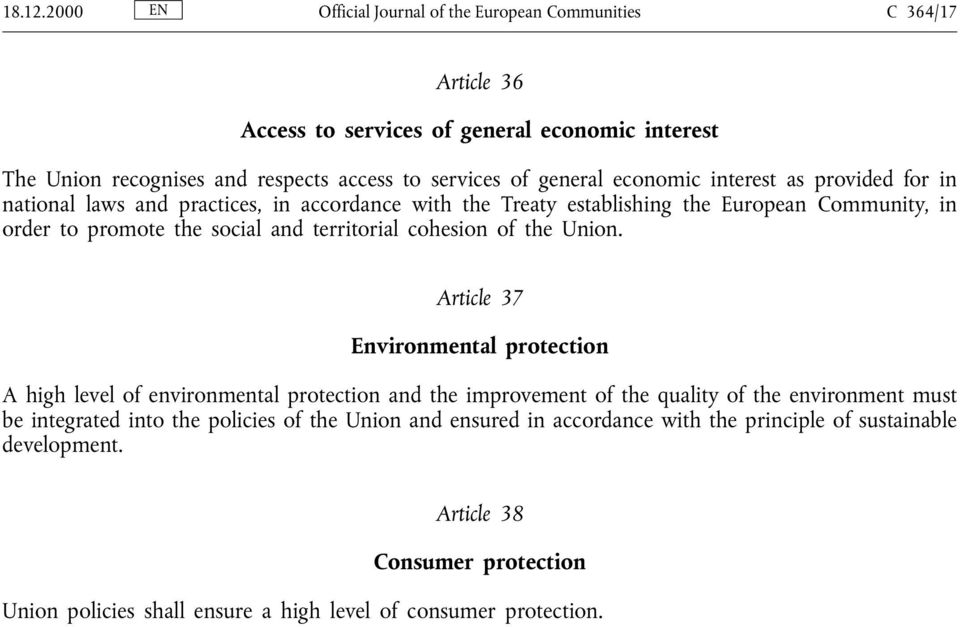 economic interest as provided for in national laws and practices, in accordance with the Treaty establishing the European Community, in order to promote the social and territorial