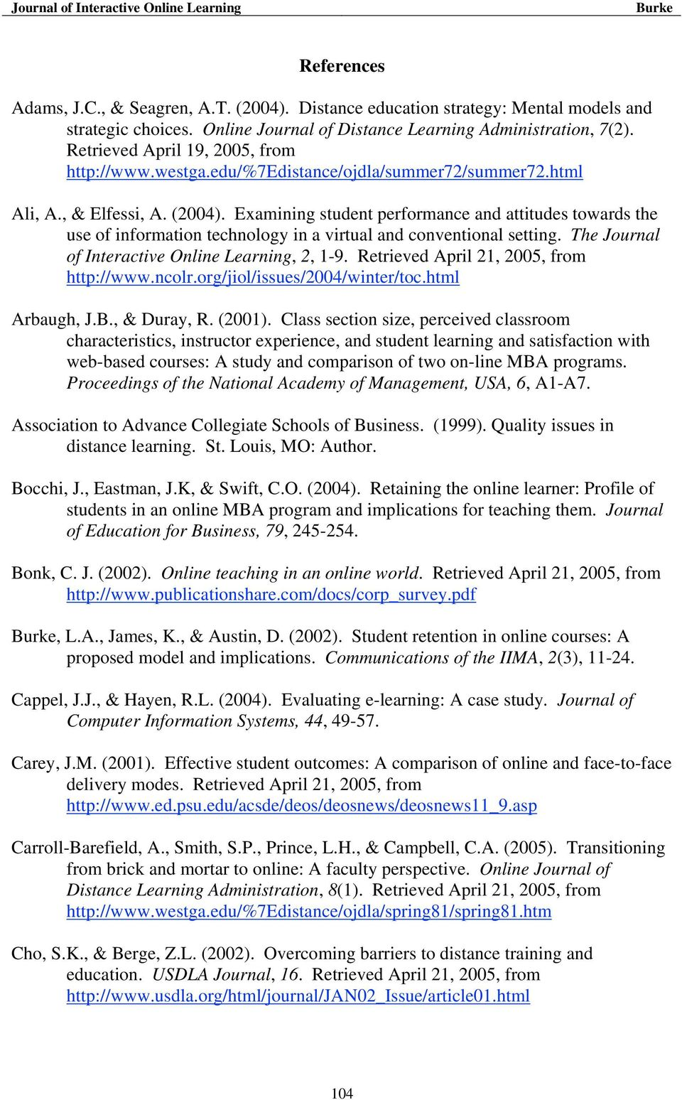 Examining student performance and attitudes towards the use of information technology in a virtual and conventional setting. The Journal of Interactive Online Learning, 2, 1-9.