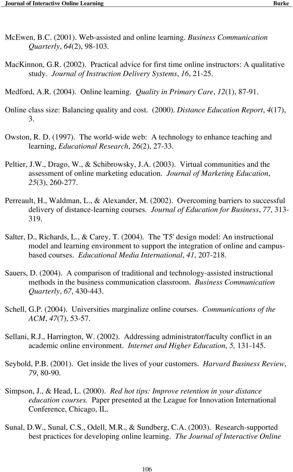 Distance Education Report, 4(17), 3. Owston, R. D. (1997). The world-wide web: A technology to enhance teaching and learning, Educational Research, 26(2), 27-33. Peltier, J.W., Drago, W.
