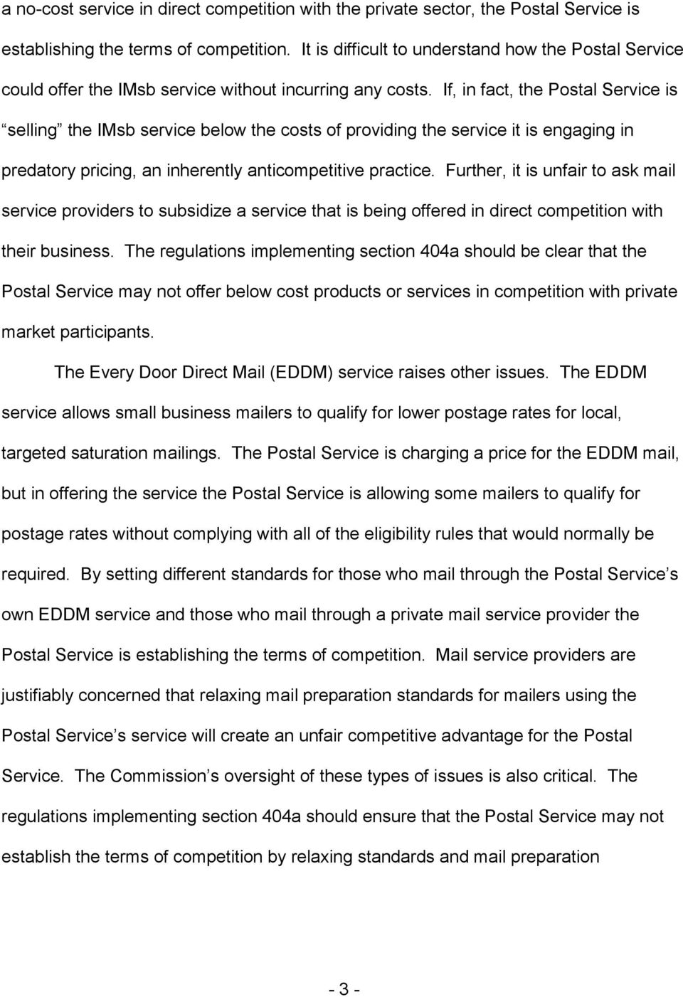 If, in fact, the Postal Service is selling the IMsb service below the costs of providing the service it is engaging in predatory pricing, an inherently anticompetitive practice.