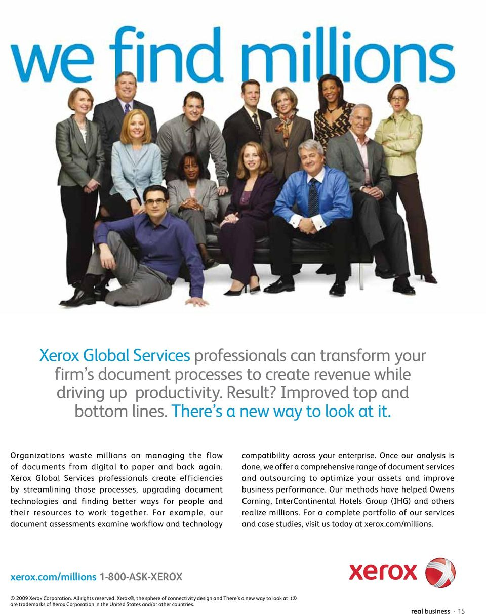 Xerox Global Services professionals create efficiencies by streamlining those processes, upgrading document technologies and finding better ways for people and their resources to work together.