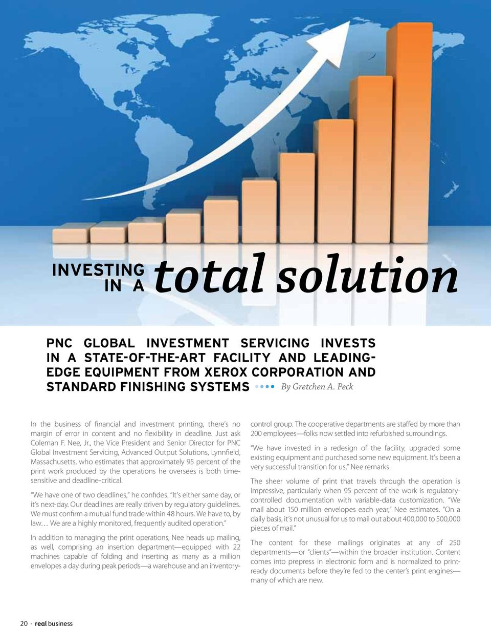 , the Vice President and Senior Director for PNC Global Investment Servicing, Advanced Output Solutions, Lynnfield, Massachusetts, who estimates that approximately 95 percent of the print work
