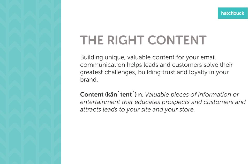 loyalty in your brand. Content (kän tent ) n.