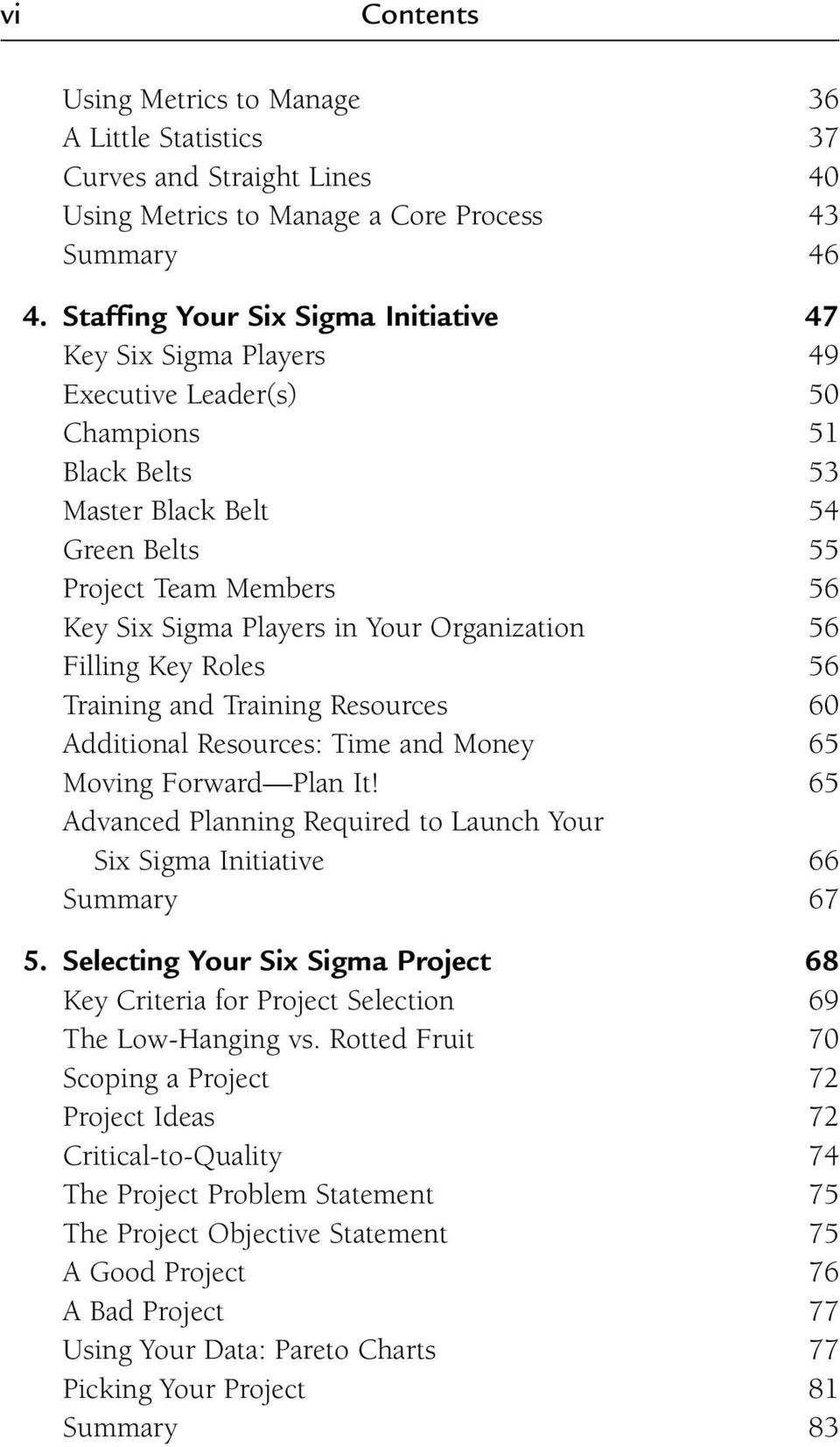 Your Organization 56 Filling Key Roles 56 Training and Training Resources 60 Additional Resources: Time and Money 65 Moving Forward Plan It!
