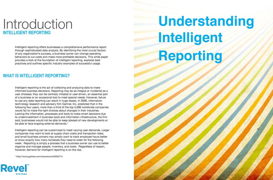 This white paper provides a look at the foundation of intelligent reporting, explores best practices and outlines specific industry examples of successful usage.