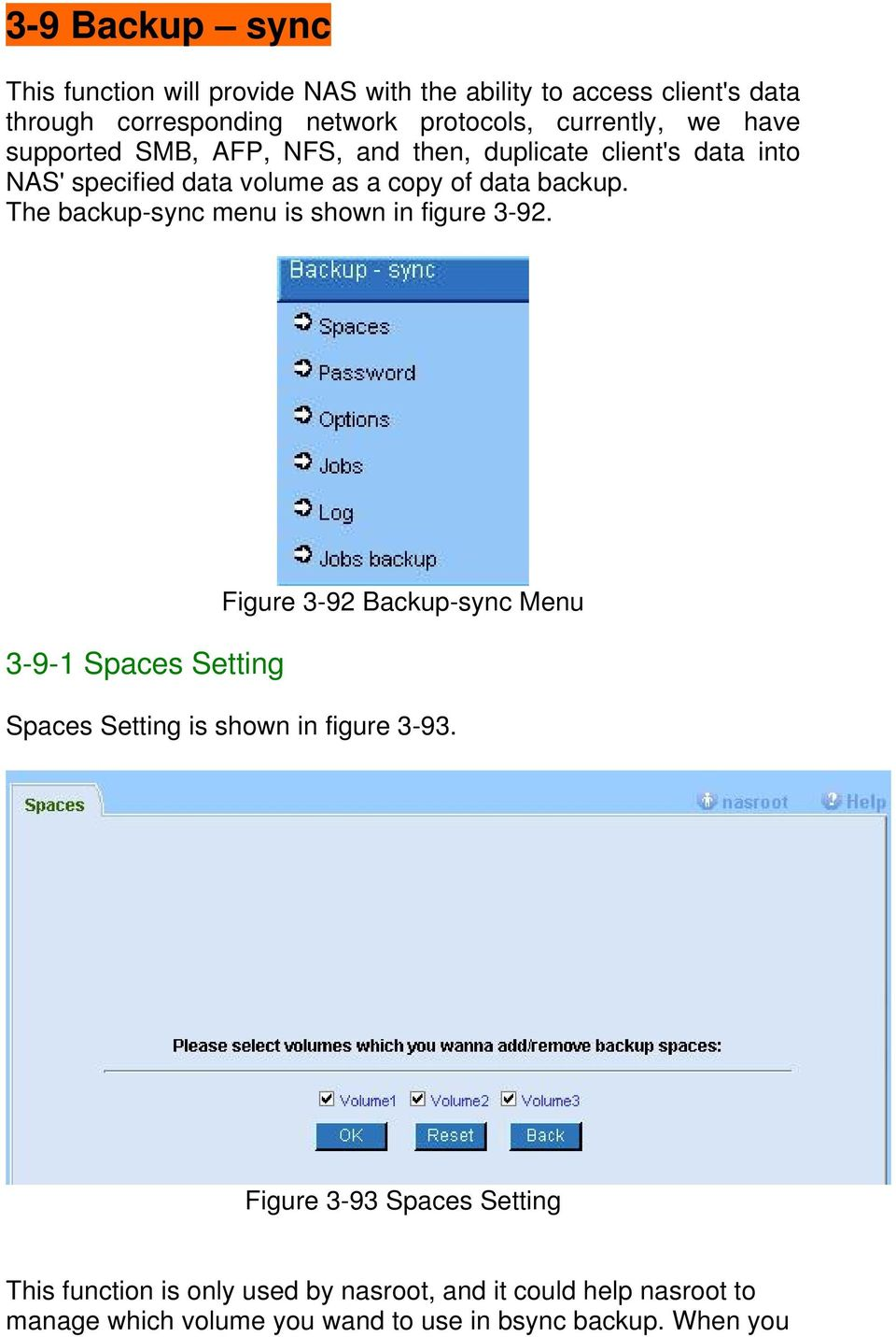 The backup-sync menu is shown in figure 3-92. 3-9-1 Spaces Setting Figure 3-92 Backup-sync Menu Spaces Setting is shown in figure 3-93.
