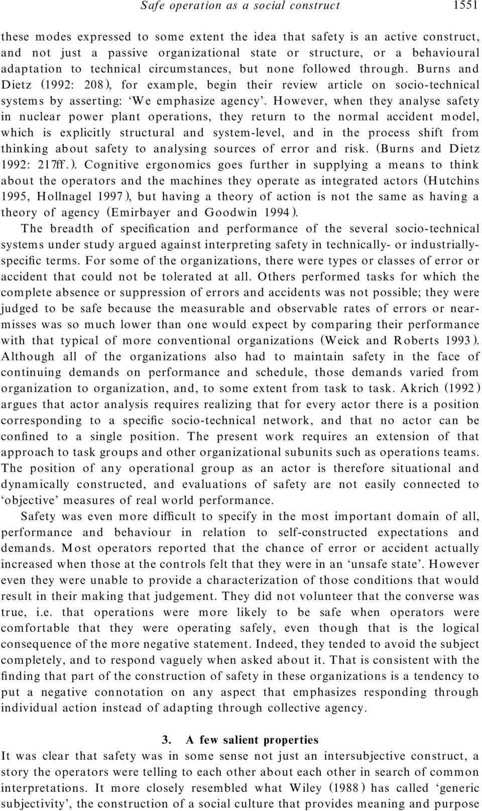 Burns and Dietz (1992: 208 ), for exam ple, begin their review article on socio-technical systems by asserting: `W e emphasize agen cy.