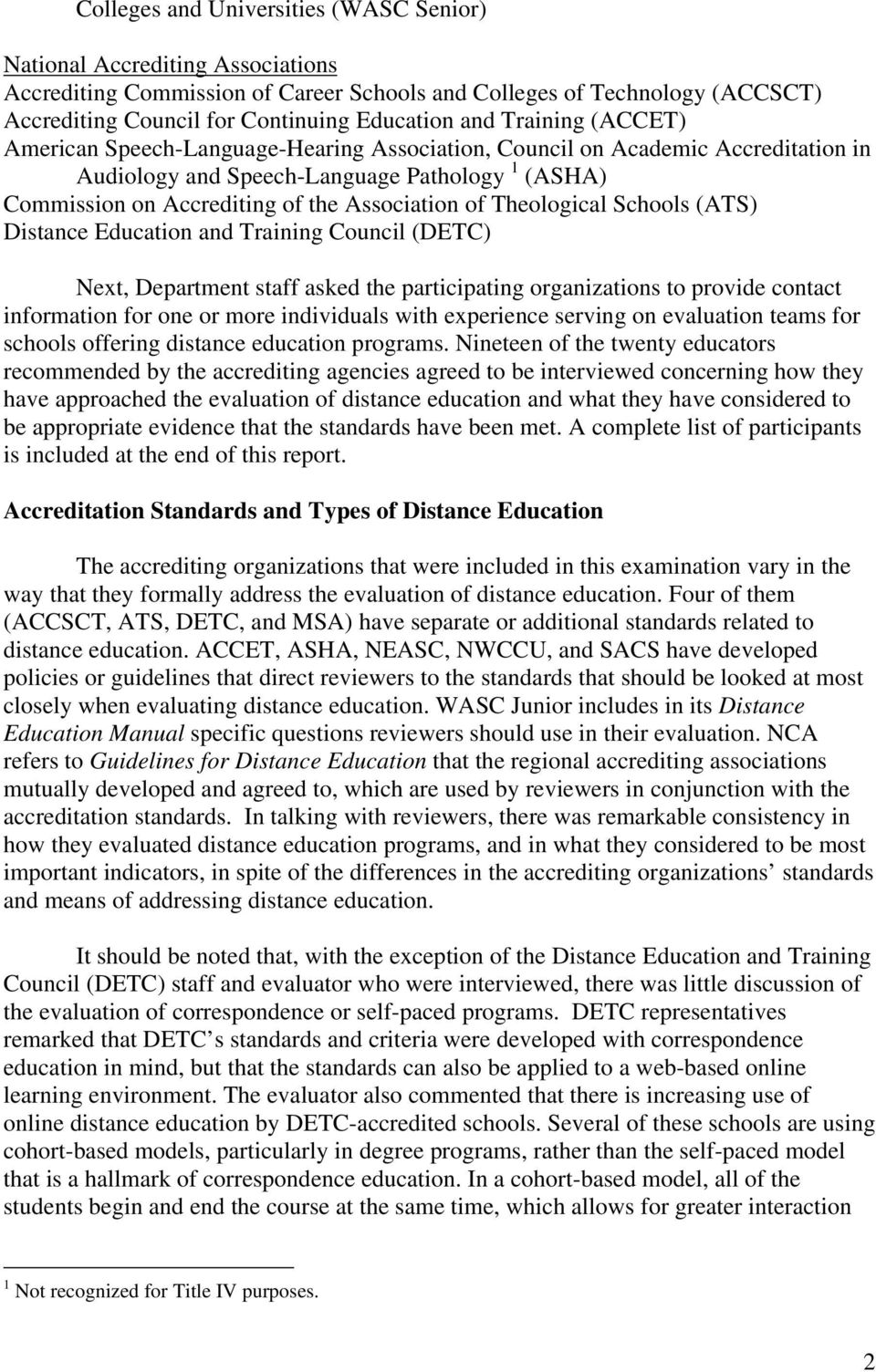 Theological Schools (ATS) Distance Education and Training Council (DETC) Next, Department staff asked the participating organizations to provide contact information for one or more individuals with