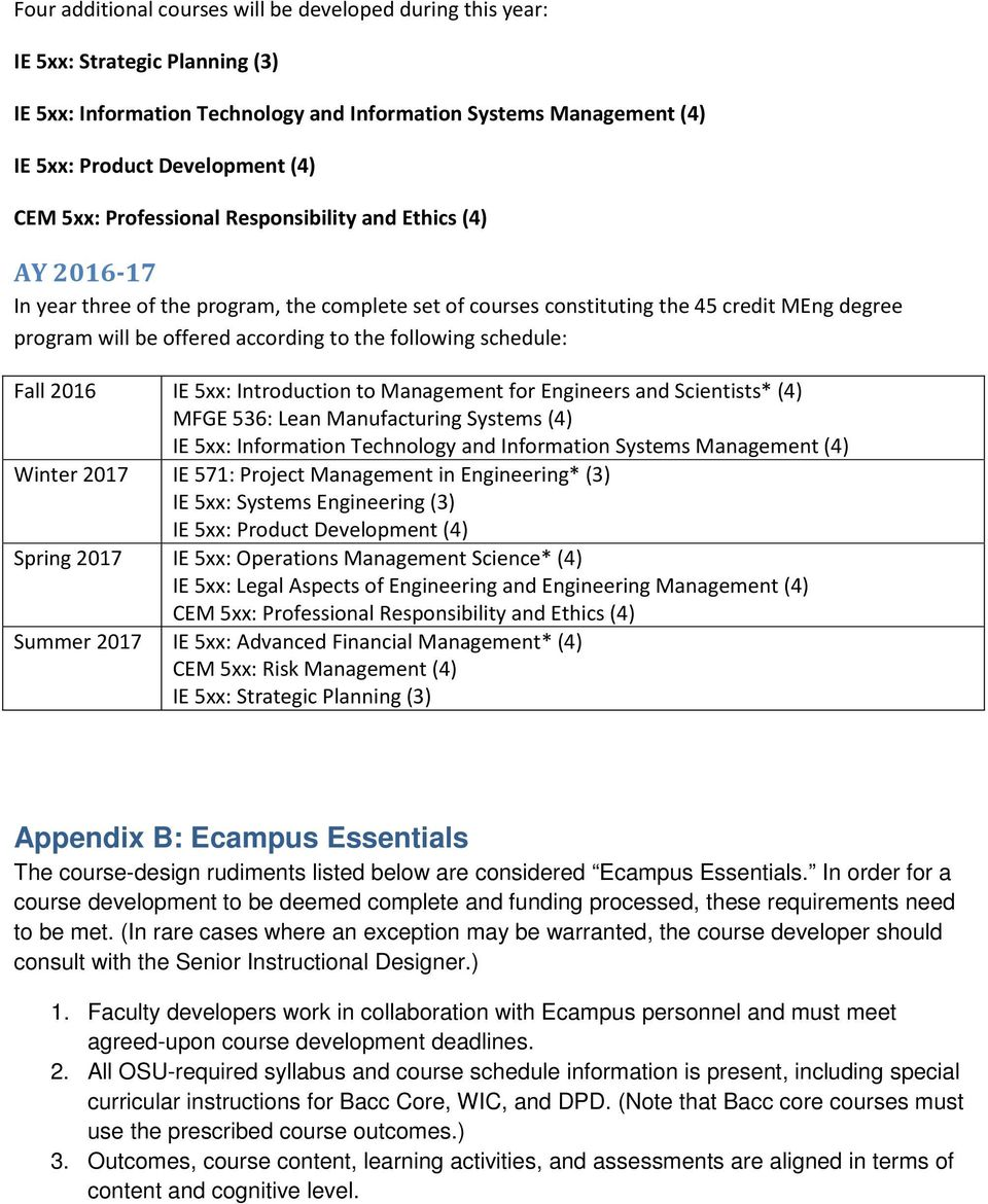 following schedule: Fall 2016 IE 5xx: Introduction to Management for Engineers and Scientists* (4) MFGE 536: Lean Manufacturing Systems (4) IE 5xx: Information Technology and Information Systems