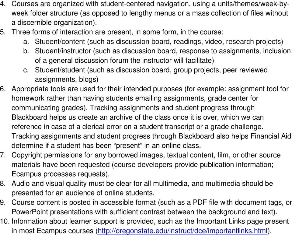 Student/instructor (such as discussion board, response to assignments, inclusion of a general discussion forum the instructor will facilitate) c.