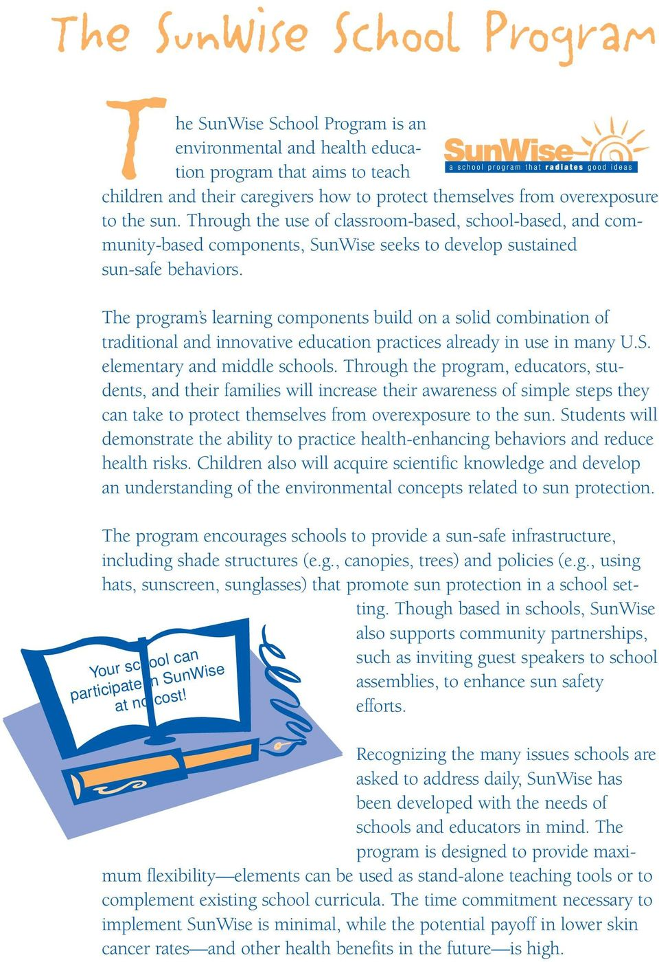 The program s learning components build on a solid combination of traditional and innovative education practices already in use in many U.S. elementary and middle schools.