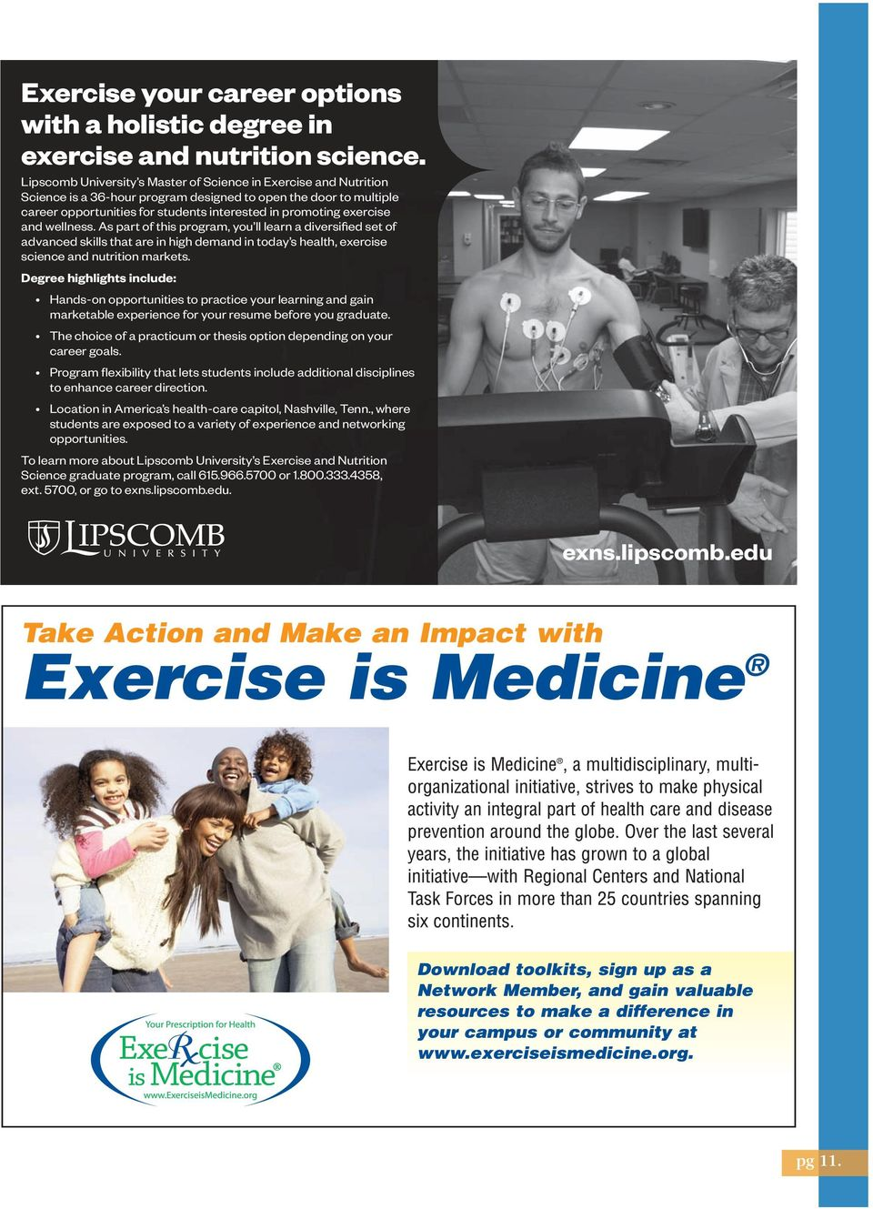 exercise and wellness. As part of this program, you ll learn a diversified set of advanced skills that are in high demand in today s health, exercise science and nutrition markets.