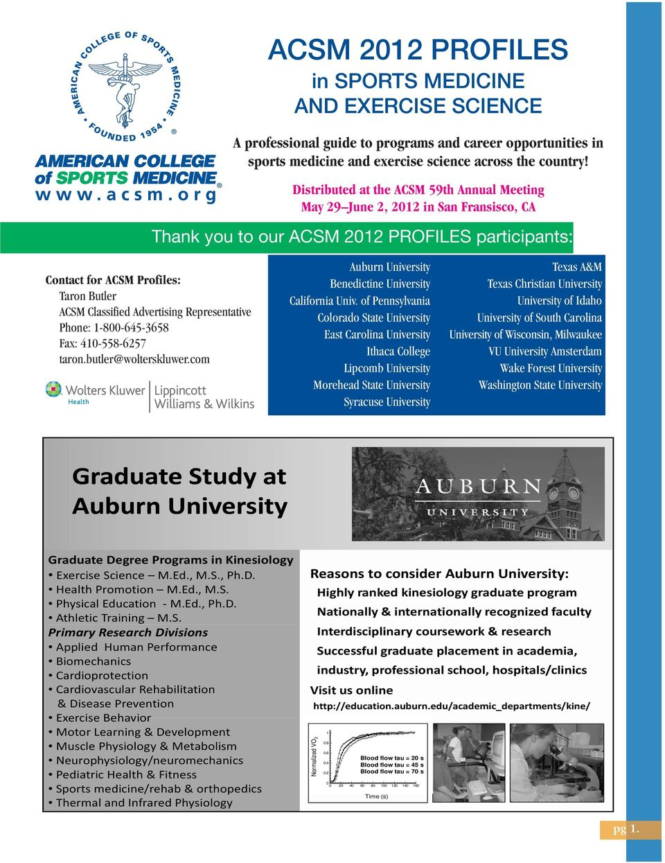 Advertising Representative Phone: 1-800-645-3658 Fax: 410-558-6257 taron.butler@wolterskluwer.com Auburn University Benedictine University California Univ.