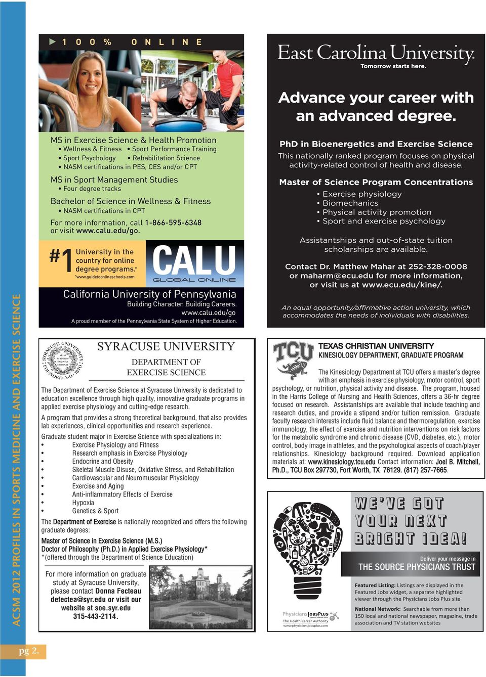 1-866-595-6348 or visit www.calu.edu/go. # 1*www.guidetoonlineschools.com University in the country for online degree programs.