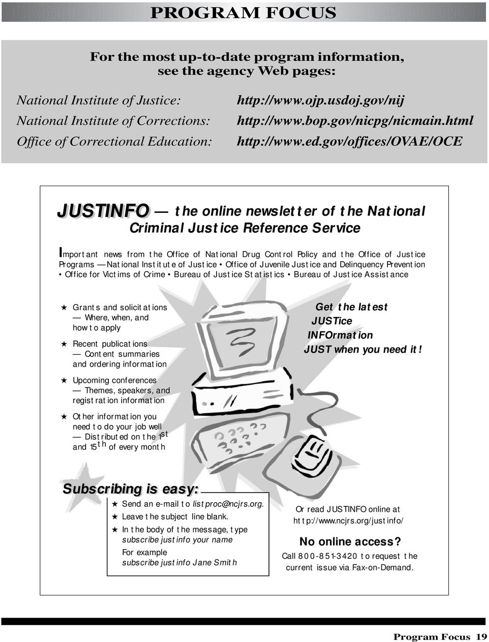gov/offices/ovae/oce JUSTINFO the online newsletter of the National Criminal Justice Reference Service Important news from the Office of National Drug Control Policy and the Office of Justice