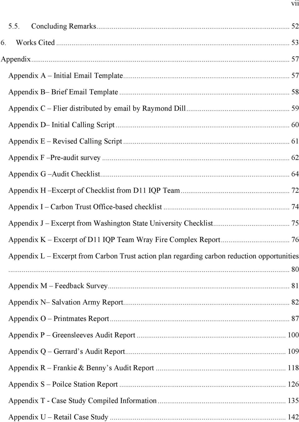 .. 64 Appendix H Excerpt of Checklist from D11 IQP Team... 72 Appendix I Carbon Trust Office-based checklist... 74 Appendix J Excerpt from Washington State University Checklist.