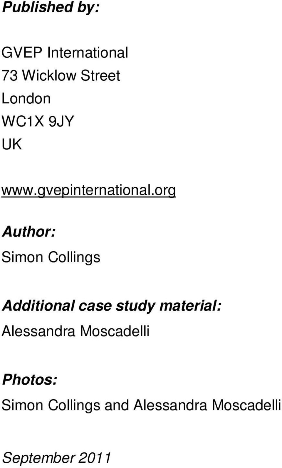 org Author: Simon Collings Additional case study material:
