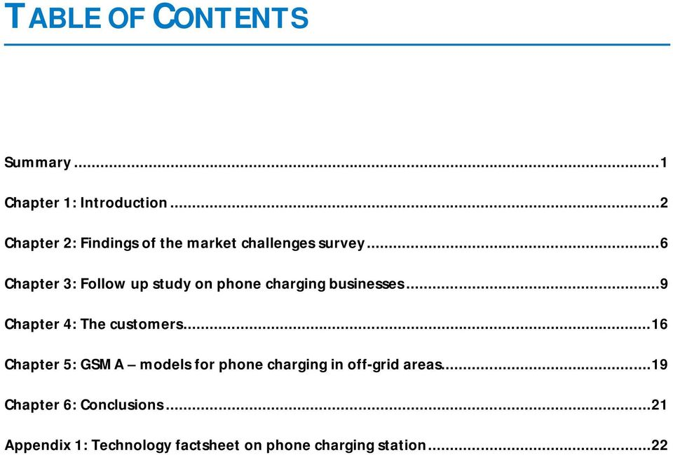.. 6 Chapter 3: Follow up study on phone charging businesses... 9 Chapter 4: The customers.