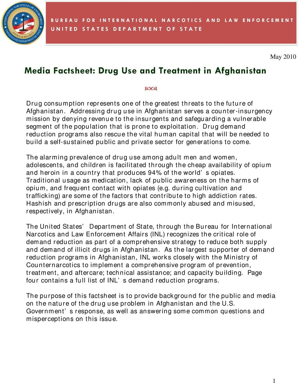 Addressing drug use in Afghanistan serves a counter-insurgency mission by denying revenue to the insurgents and safeguarding a vulnerable segment of the population that is prone to exploitation.