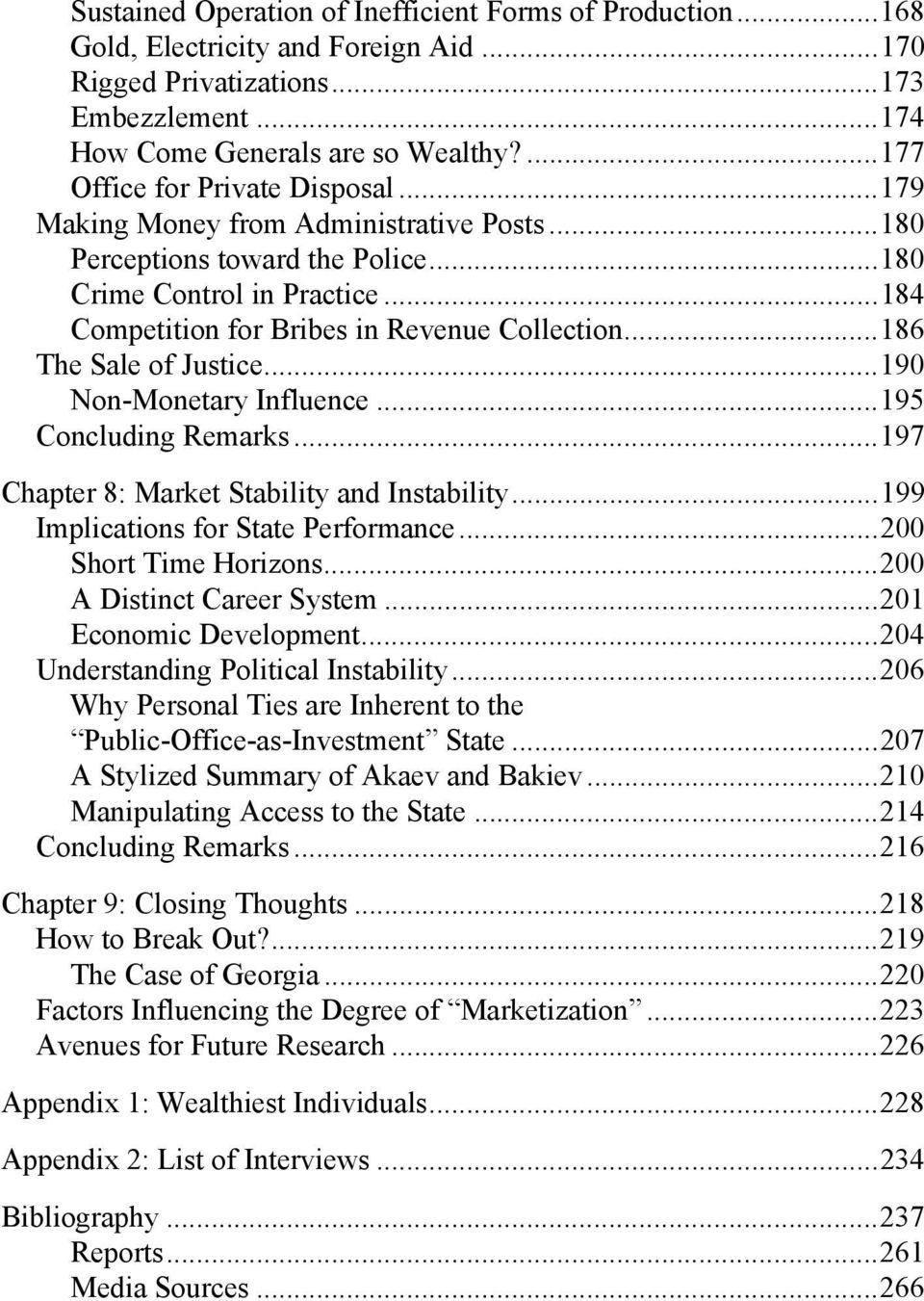 .. 184 Competition for Bribes in Revenue Collection... 186 The Sale of Justice... 190 Non-Monetary Influence... 195 Concluding Remarks... 197 Chapter 8: Market Stability and Instability.