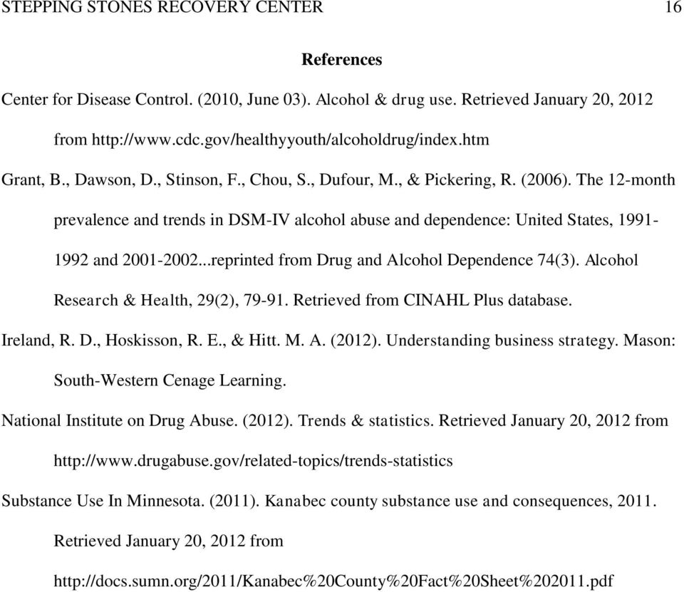 ..reprinted from Drug and Alcohol Dependence 74(3). Alcohol Research & Health, 29(2), 79-91. Retrieved from CINAHL Plus database. Ireland, R. D., Hoskisson, R. E., & Hitt. M. A. (2012).