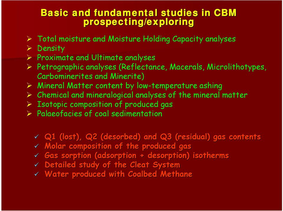 mineralogical analyses of the mineral matter Isotopic composition of produced gas Palaeofacies of coal sedimentation Q1 (lost), Q2 (desorbed) and Q3 (residual)