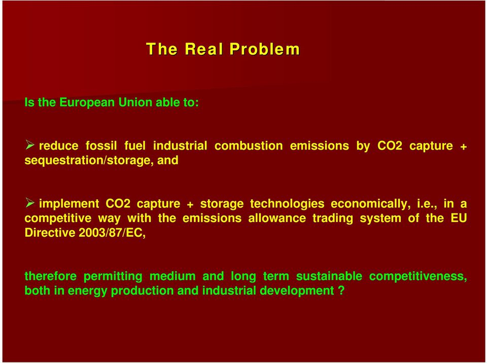 + sequestration/storage, and implement CO2 + storage technologies economically, i.e., in a competitive way