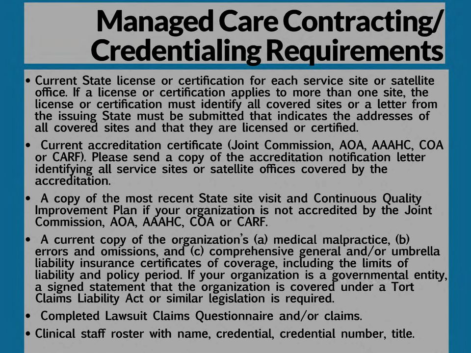 addresses of all covered sites and that they are licensed or certified. Current accreditation certificate (Joint Commission, AOA, AAAHC, COA or CARF).