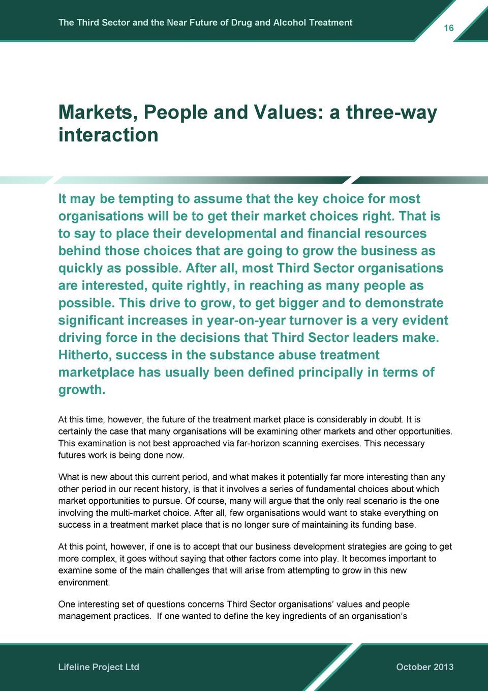 After all, most Third Sector organisations are interested, quite rightly, in reaching as many people as possible.
