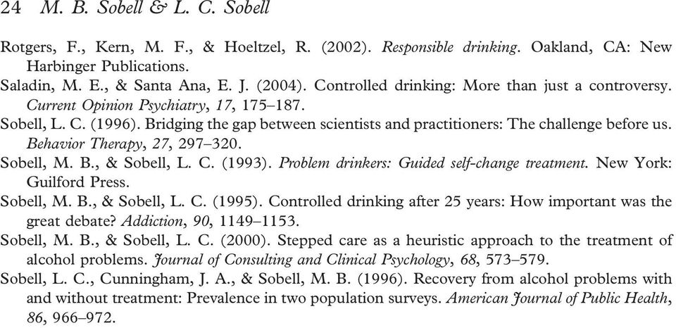 Behavior Therapy, 27, 297 320. Sobell, M. B., & Sobell, L. C. (1993). Problem drinkers: Guided self-change treatment. New York: Guilford Press. Sobell, M. B., & Sobell, L. C. (1995).