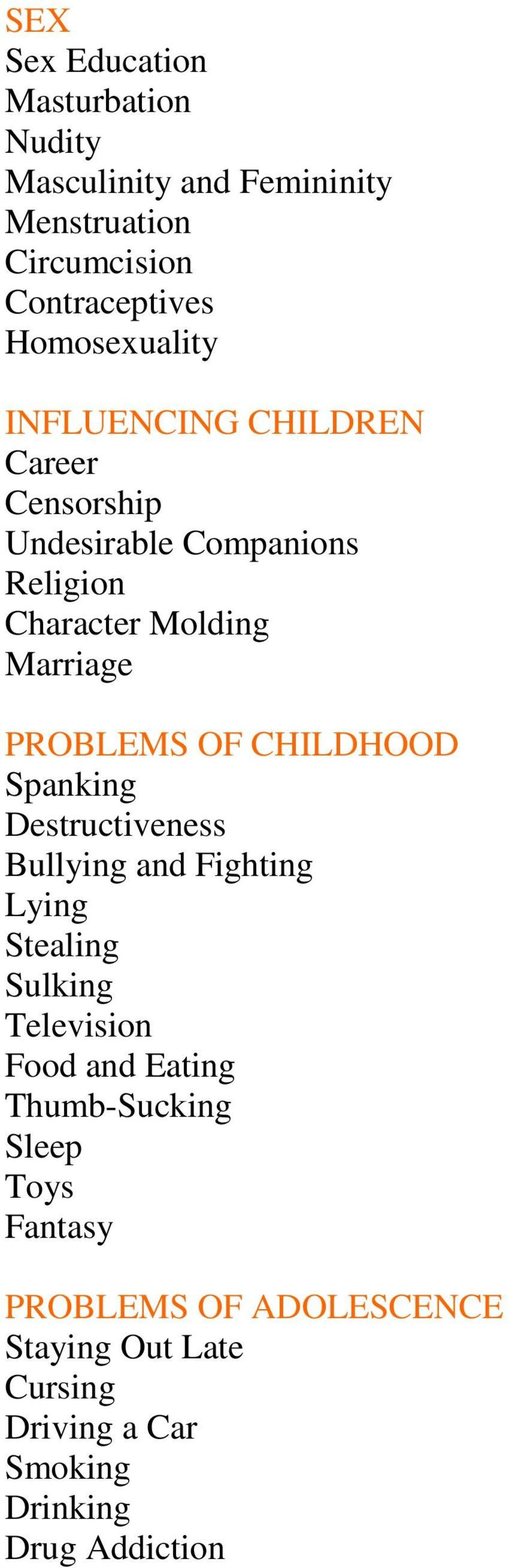 PROBLEMS OF CHILDHOOD Spanking Destructiveness Bullying and Fighting Lying Stealing Sulking Television Food and