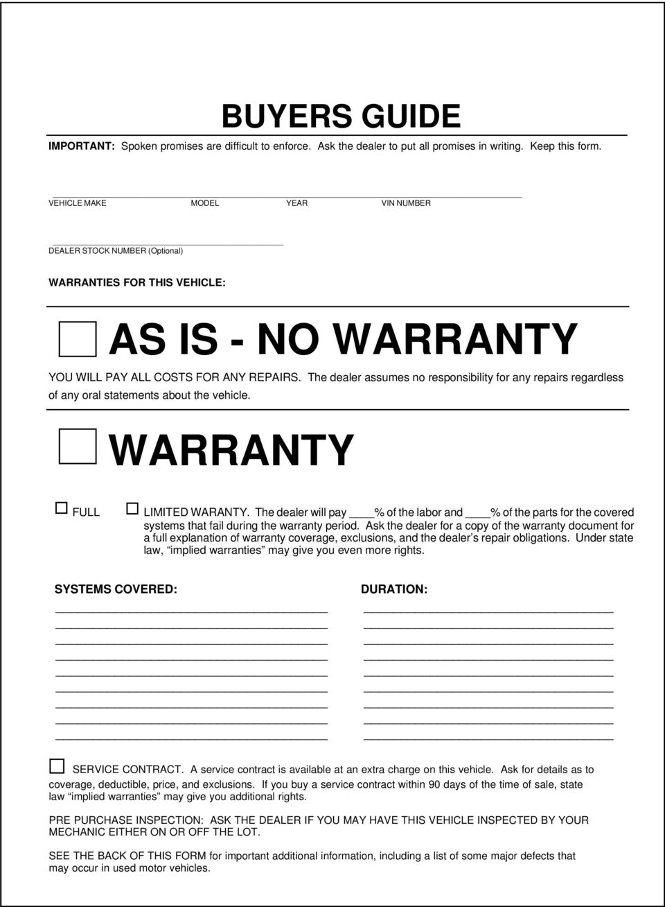 The dealer assumes no responsibility for any repairs regardless of any oral statements about the vehicle. WARRANTY FULL LIMITED WARANTY.
