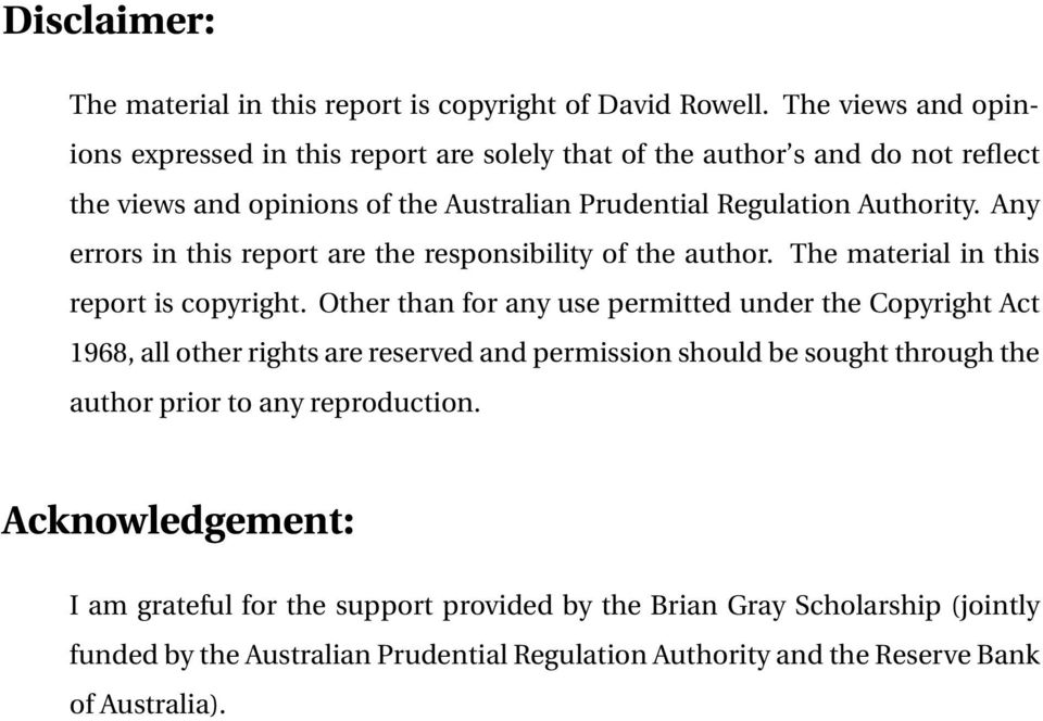 Any errors in this report are the responsibility of the author. The material in this report is copyright.