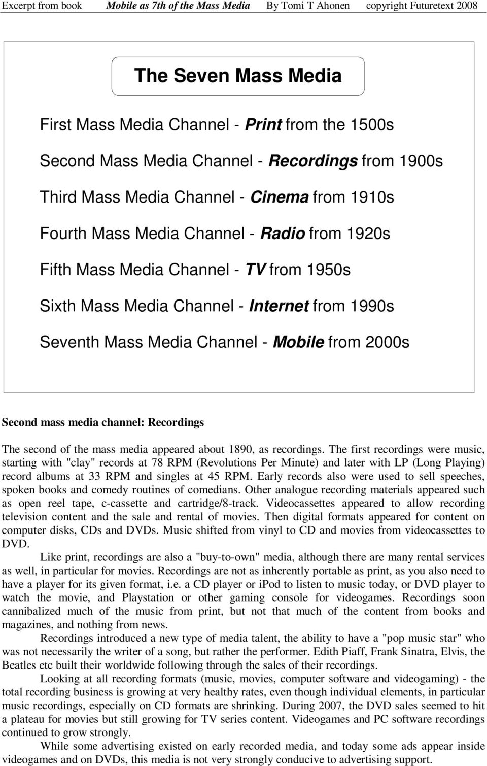 the mass media appeared about 1890, as recordings.