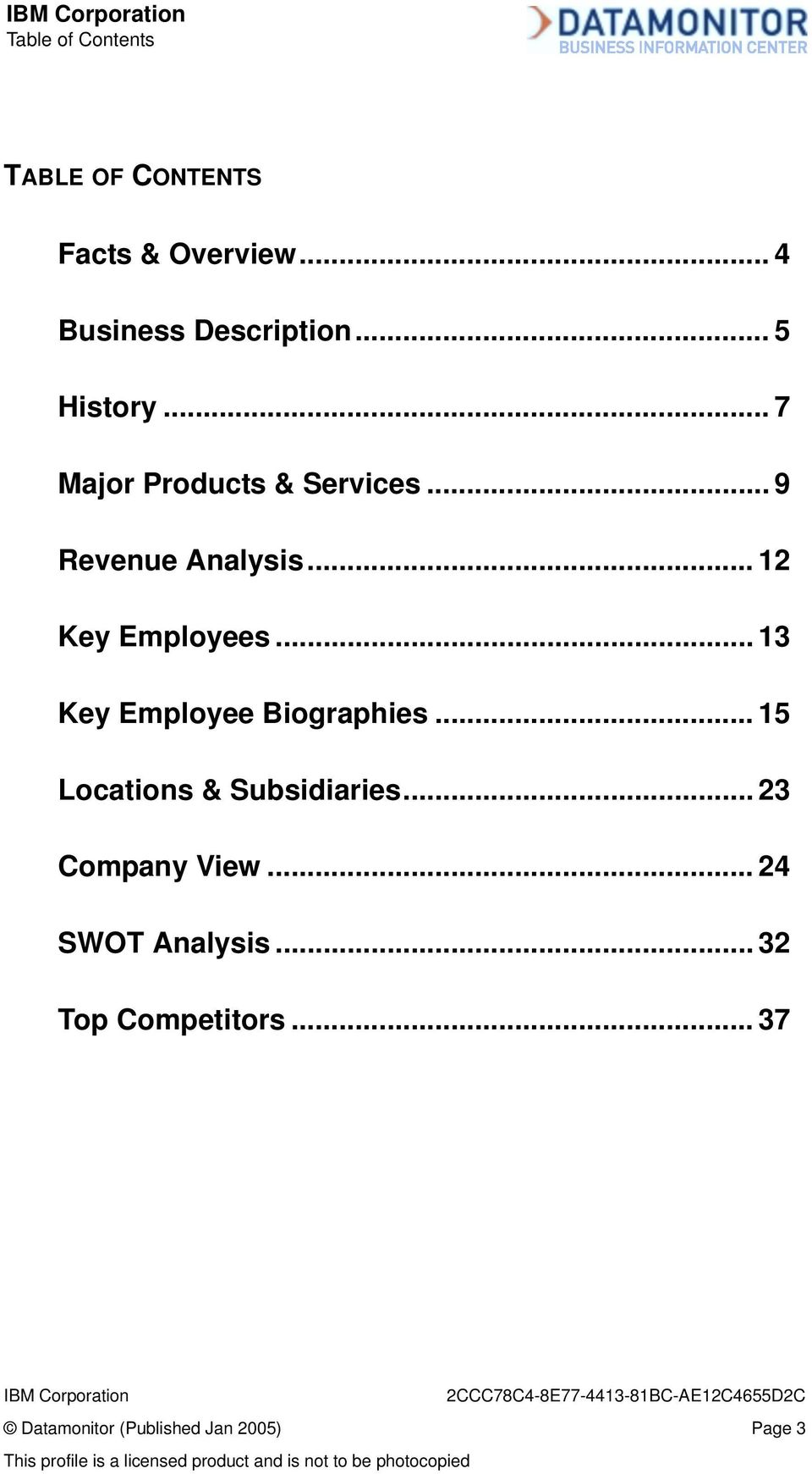 .. 13 Key Employee Biographies... 15 Locations & Subsidiaries... 23 Company View.