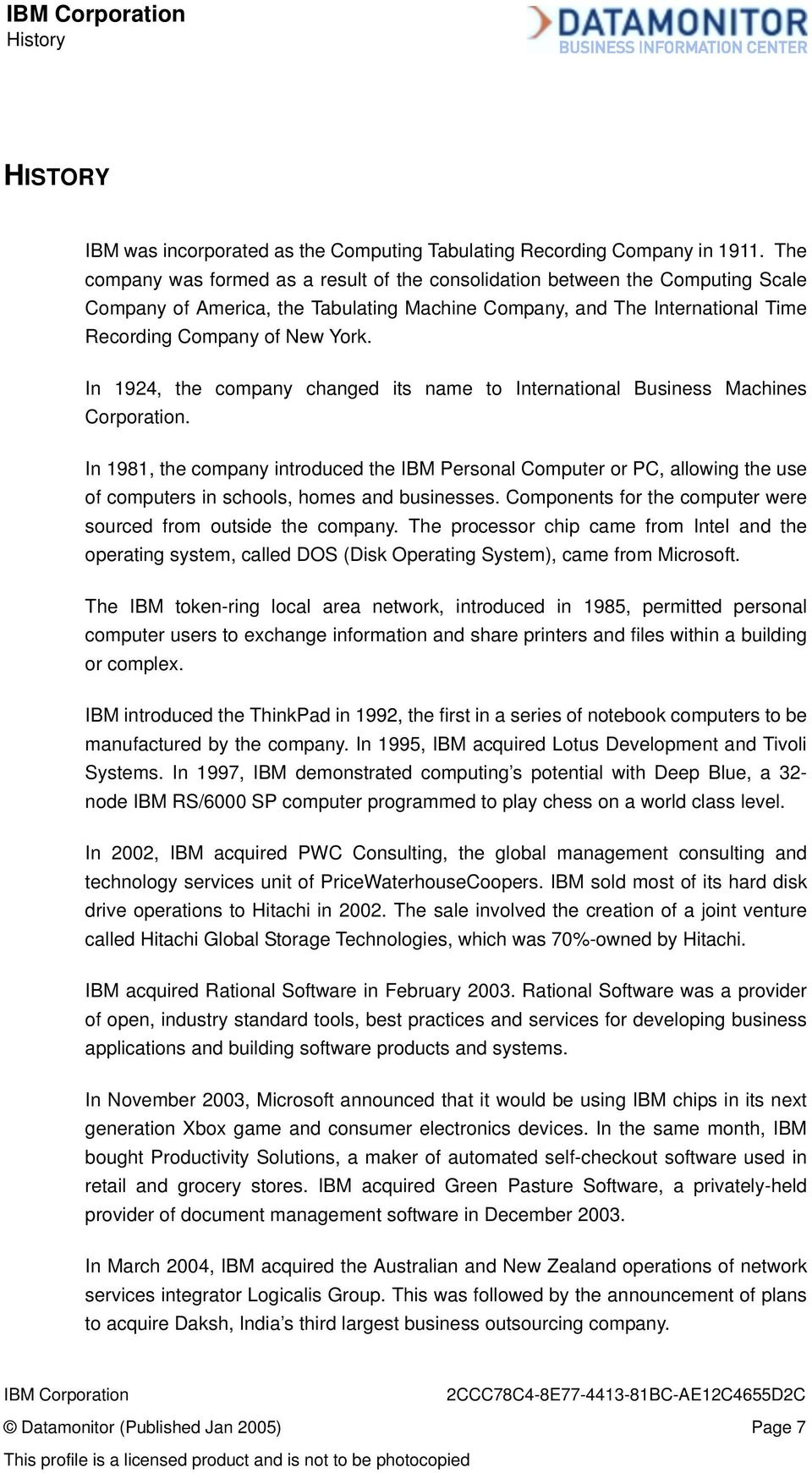 In 1924, the company changed its name to International Business Machines Corporation.