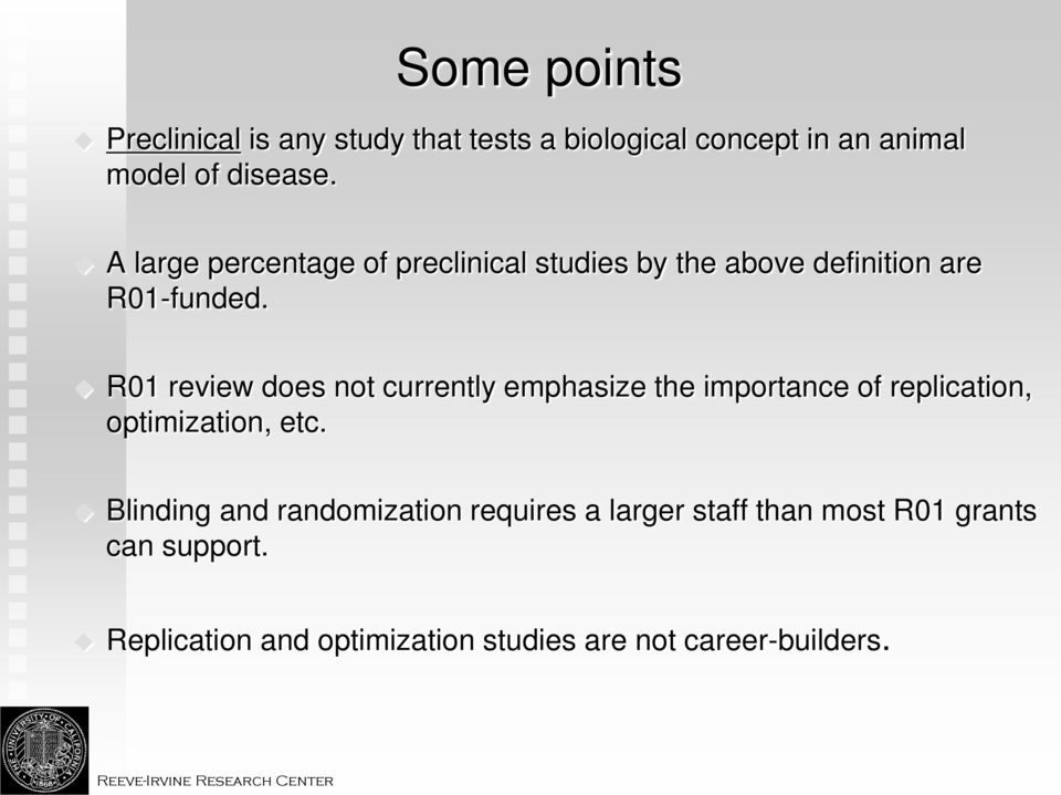 R01 review does not currently emphasize the importance of replication, optimization, etc.