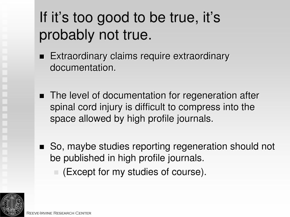 The level of documentation for regeneration after spinal cord injury is difficult to compress