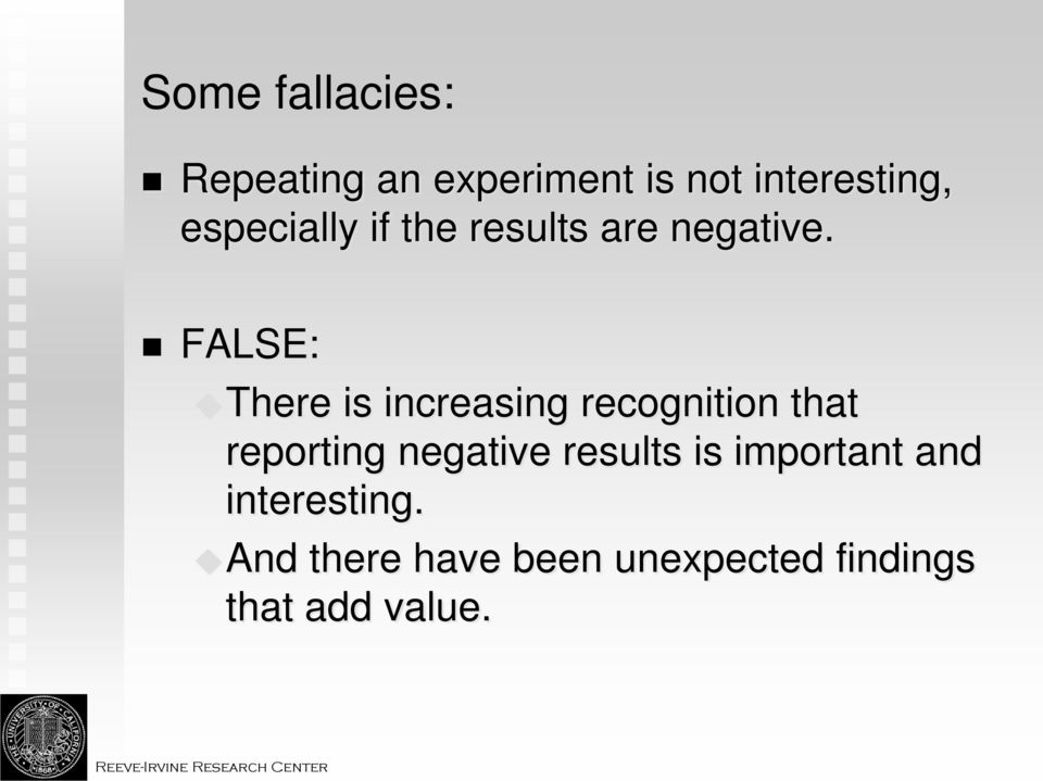 FALSE: There is increasing recognition that reporting negative